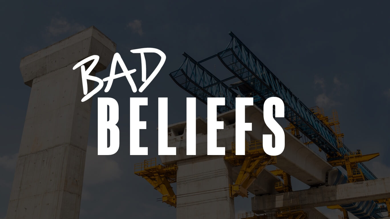 Bad Beliefs – The Root of All Evil