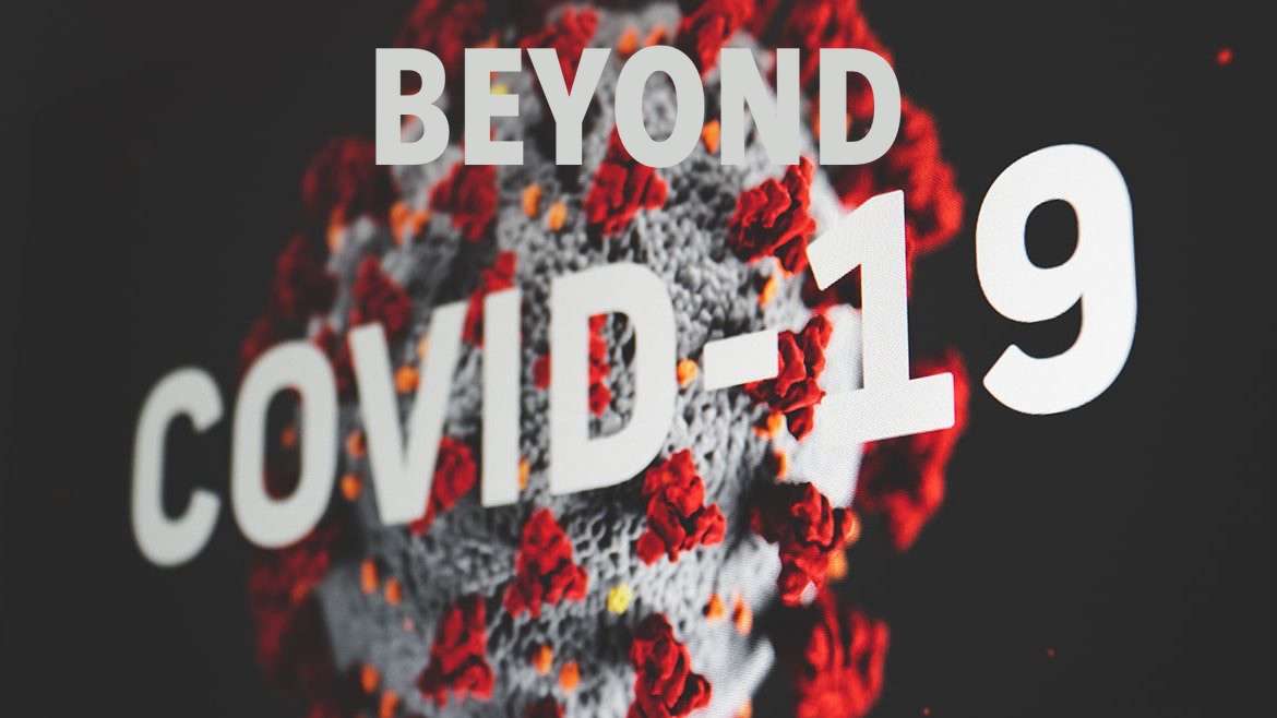 Beyond Covid Part 4