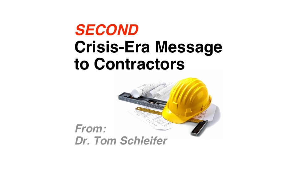 2nd Crisis-era Message to Contractors – From Dr Tom Schleifer – Immediate Measured Response