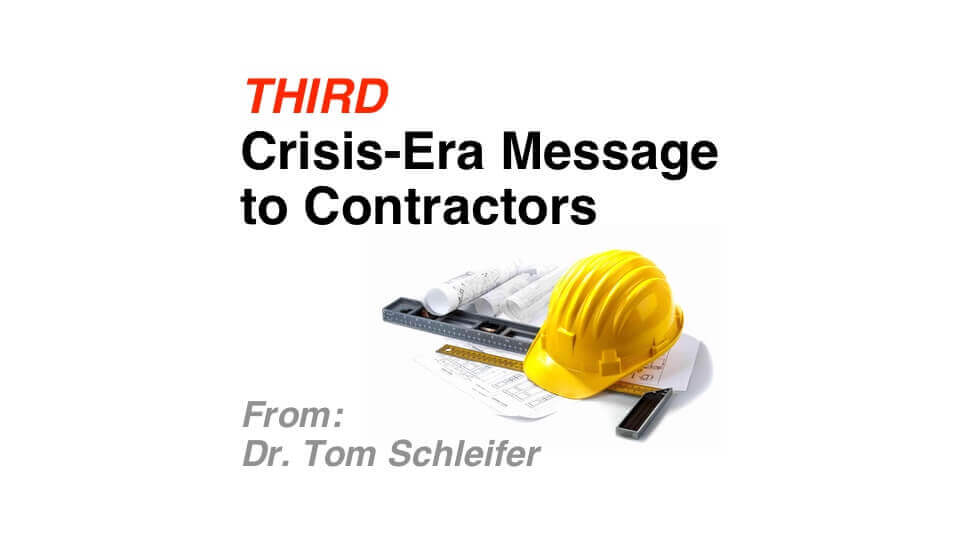 3rd Crisis-era Message to Contractors – From Dr Tom Schleifer – Three Steps to Surviving the Pandemic
