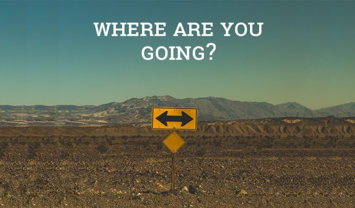 If You Don't Know Where You're Going…