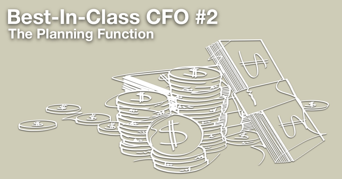 Best-In-Class CFO #2 – The Planning Function