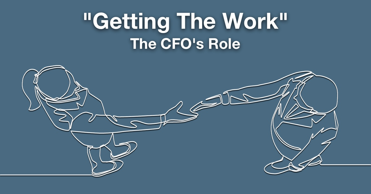 Getting the Work: The CFO's Role