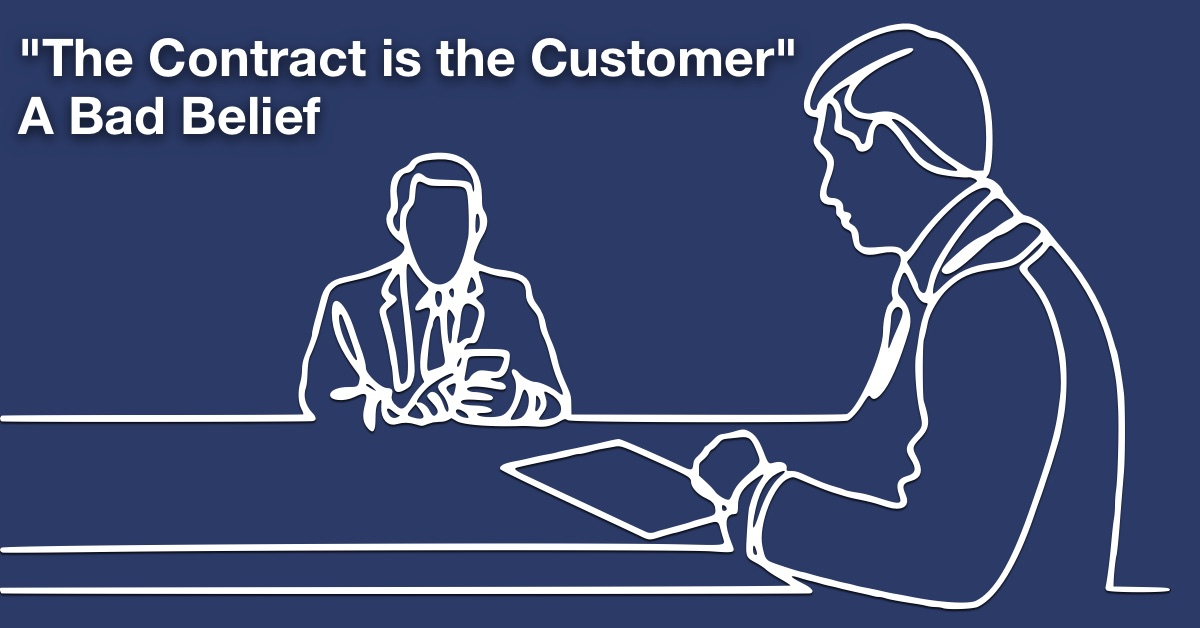 The Contract is the Customer – A Bad Belief