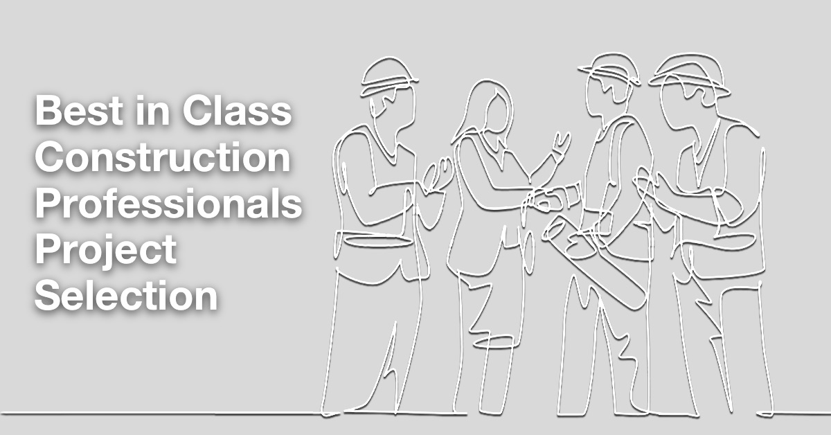 Best in Class Construction Professionals Project Selection